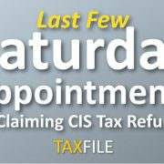 Last few Saturday appointments for claiming CIS tax refunds!