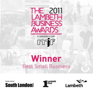 Winner of the 'Best Small Business' category at the Lambeth Business Awards 2011