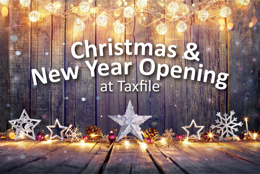 Christmas & New Year Opening at Taxfile