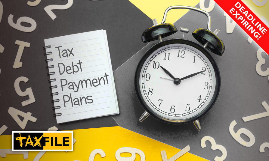 "Tax Debt ""Payment Plans"" are Ending - Act NOW if you Owe Tax!"